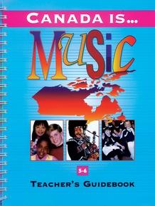 Canada Is . . . Music, Grade 5-6 (1995 Edition)