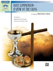 Holy Communion--A View of the Cross