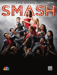The Music of <i>SMASH</i>: Easy Piano Selections from Season 1