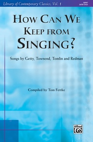 How Can We Keep from Singing?