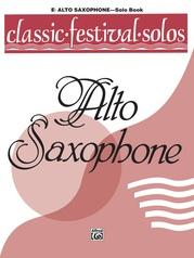 Classic Festival Solos (E-flat Alto Saxophone), Volume 1 Solo Book