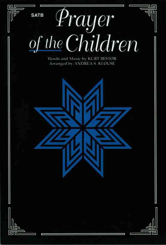 Prayer of the Children: SATB, a cappella Choral Octavo: Kurt Bestor
