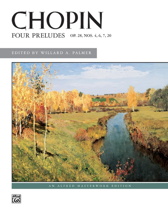 Chopin, Four Preludes, Opus 28, Nos. 4, 6, 7, 20
