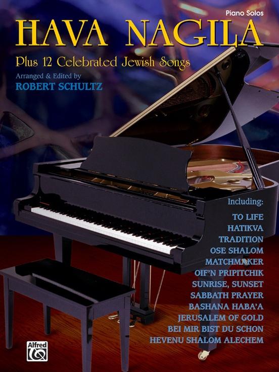 Hava Nagila Plus 12 Celebrated Jewish Songs Piano Book