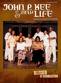 John P. Kee & New Life: Selections from <I>Blessed by Association</I>