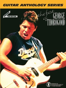 The Best of George Thorogood: Guitar Anthology Series