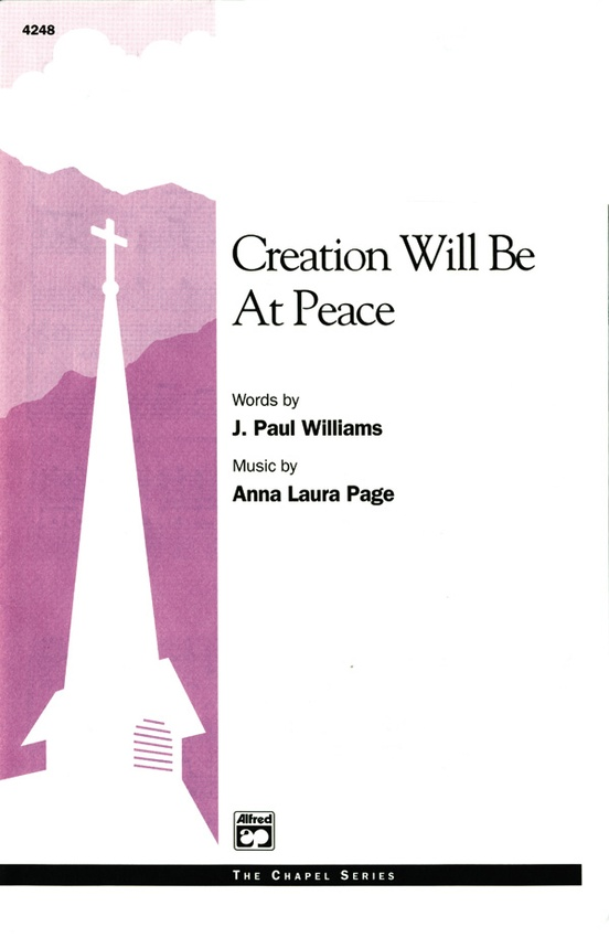 Creation Will Be at Peace: SATB Choral Octavo: J. Paul Williams