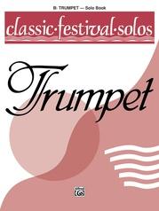 Classic Festival Solos (B-flat Trumpet), Volume 1 Solo Book