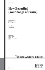 How Beautiful (Your Songs of Praise)