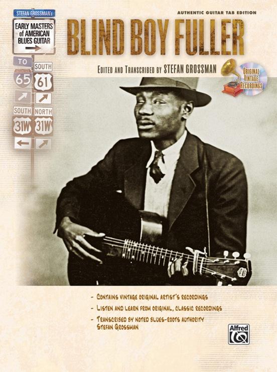 Stefan Grossman's Early Masters of American Blues Guitar: Blind Boy Fuller