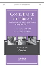 Come, Break the Bread