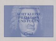 Acht Kleine Präludien und Fugen (Eight Little Preludes and Fugues)