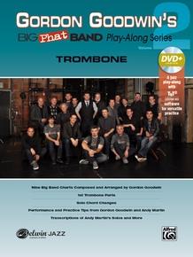Gordon Goodwin's Big Phat Band Play-Along Series: Trombone, Volume 2