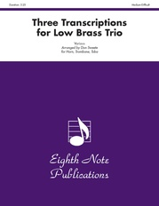 Three Transcriptions for Low Brass Trio