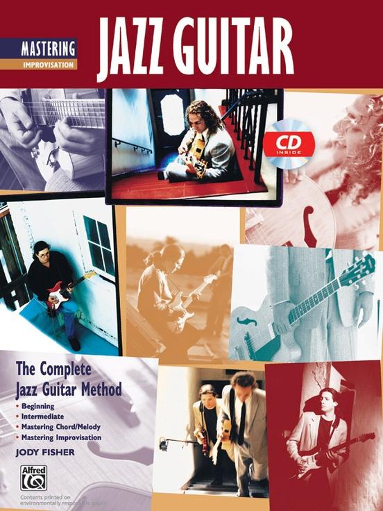 The Complete Jazz Guitar Method: Mastering Jazz Guitar, Improvisation