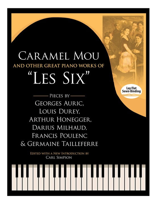 "Caramel Mou and Other Great Piano Works of ""Les Six"""