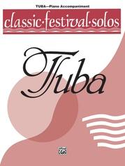 Classic Festival Solos (Tuba), Volume 1 Piano Acc.