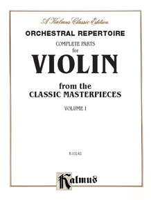 Orchestral Repertoire: Complete Parts for Violin from the Classic Masterpieces, Volume I