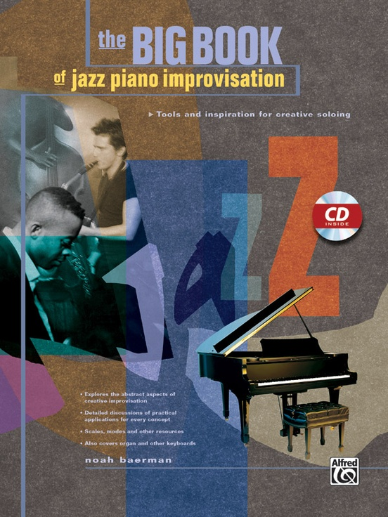 Big Book Of Jazz Piano Improvisation Tools And Inspiration For Creative Soloing