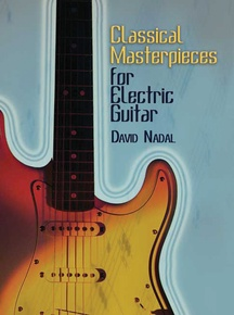 Classical Masterpieces for Electric Guitar