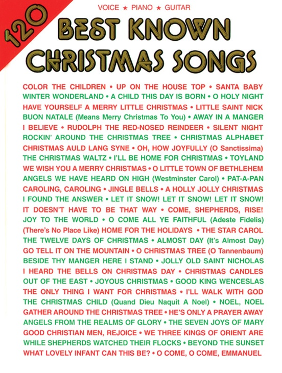 120 Best Known Christmas Songs: Piano/Vocal/Guitar Book