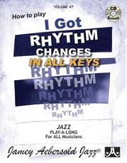 Jamey Aebersold Jazz, Volume 47: How to Play I Got Rhythm