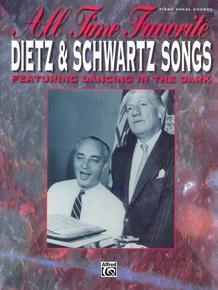 All Time Favorite Dietz & Schwartz Songs