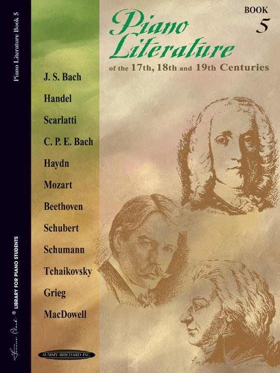Piano Literature of the 17th, 18th, and 19th Centuries, Book 5
