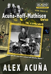 Alex Acuña: Acuña-Hoff-Mathisen Trio in Concert