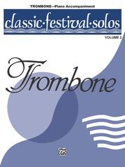 Classic Festival Solos (Trombone), Volume 2 Piano Acc.