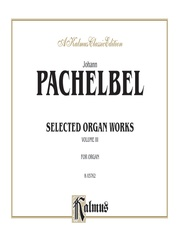 Selected Organ Works, Volume III