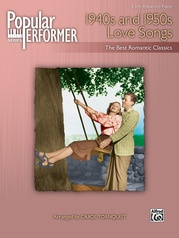 Popular Performer: 1940s and 1950s Love Songs
