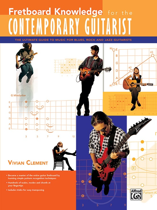 Fretboard Knowledge For The Contemporary Guitarist Ultimate Guide To Music Blues Rock And Jazz Guitarists