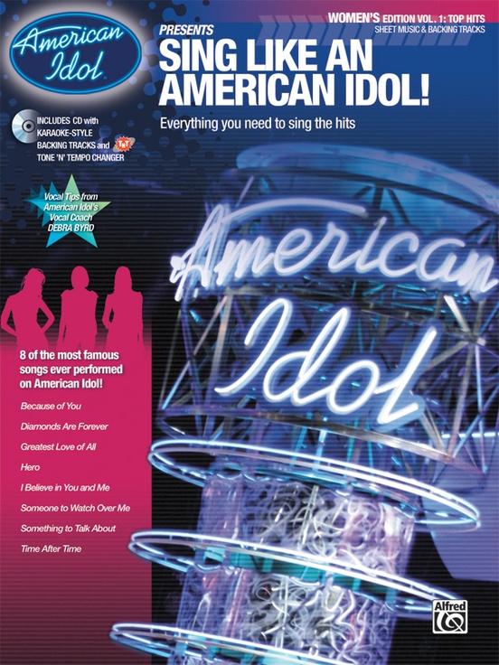 American Idol® Presents: Sing Like an American Idol! Women's Edition, Volume 1: Top Hits