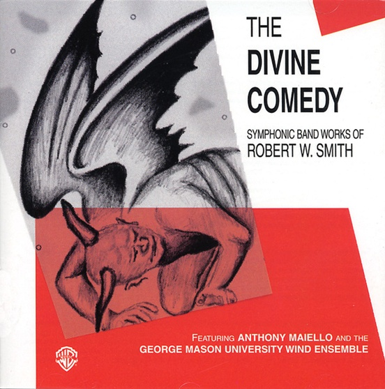 The Divine Comedy: Symphonic Band Works of Robert W. Smith
