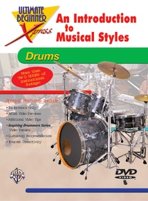 Ultimate Beginner Xpress™: An Introduction to Musical Styles for Drums
