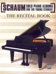 Schaum Solo Piano Album Series: The Recital Book