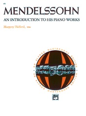 Mendelssohn, An Introduction to His Piano Works
