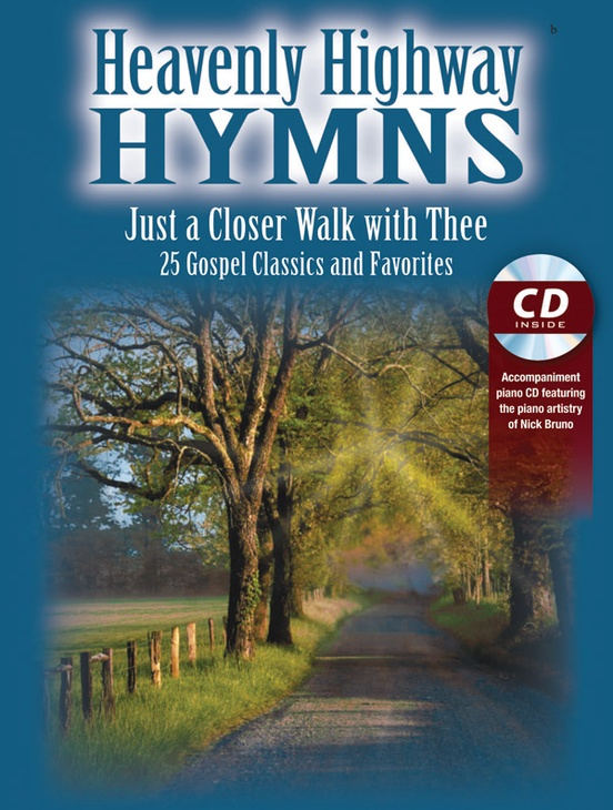 Heavenly Highway Hymns: Just a Closer Walk with Thee