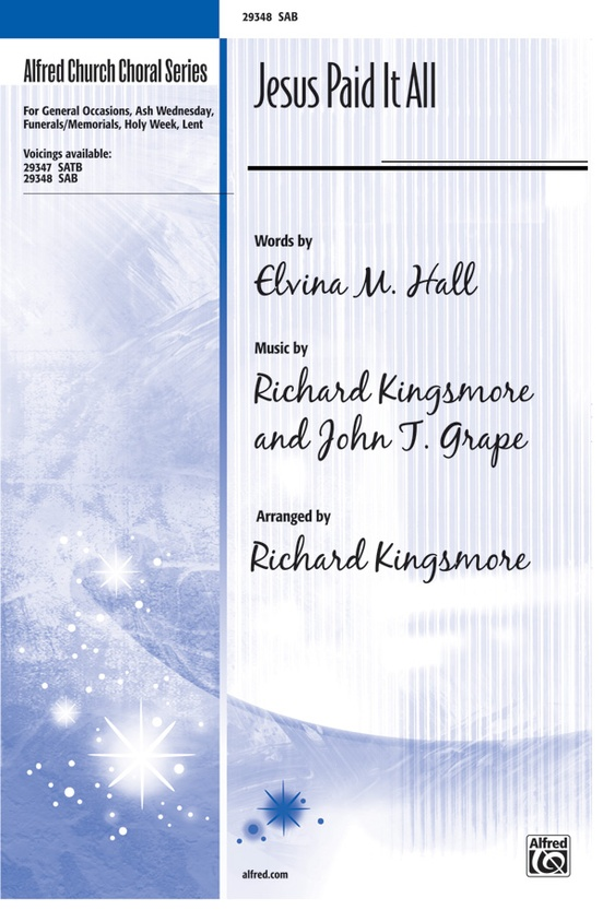 Jesus Paid It All: SAB Choral Octavo: John T. Grape