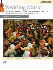 Wedding Music: Selected Favorites Transcribed for Guitar