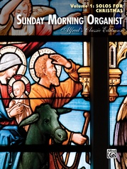 Sunday Morning Organist, Volume 1: Solos for Christmas