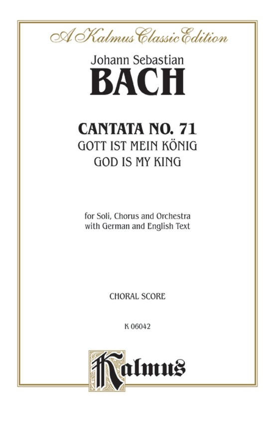 Cantata No. 71 -- Gott ist mein König (God Is My King)