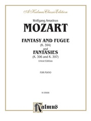 Fantasy and Fugue, K. 394 and Fantasies, K. 396 and 397 (Urtext)