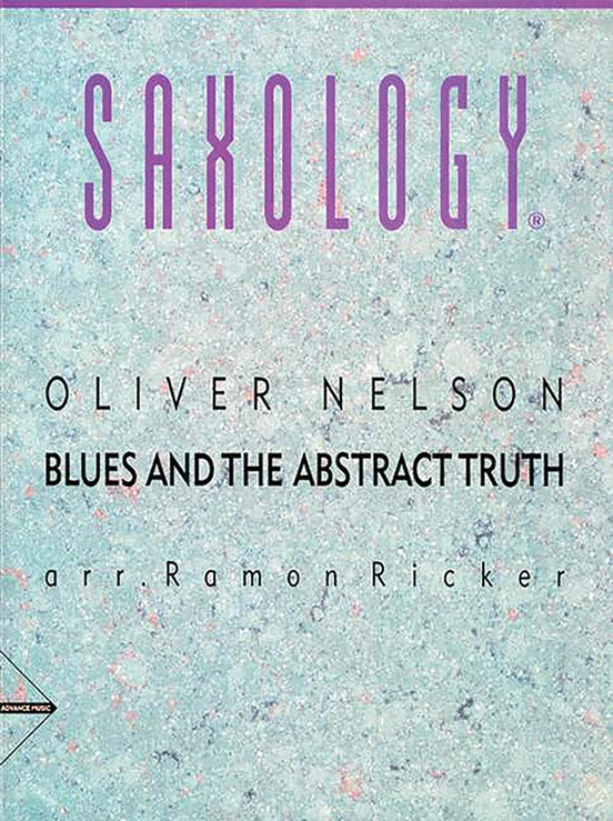Saxology: Blues and the Abstract Truth