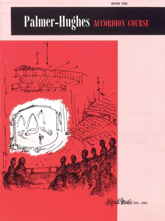 Palmer-Hughes Accordion Course, Book 10