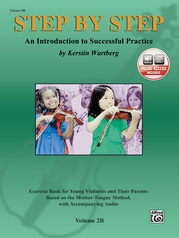 Step by Step 2B: An Introduction to Successful Practice for Violin