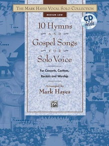 The Mark Hayes Vocal Solo Collection: 10 Hymns and Gospel Songs for Solo Voice