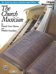 The Church Musician Organ Repertoire, Level 1