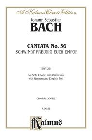 Cantata No. 36 -- Schwingt freudig euch empor (Soar Joyfully Upwards)